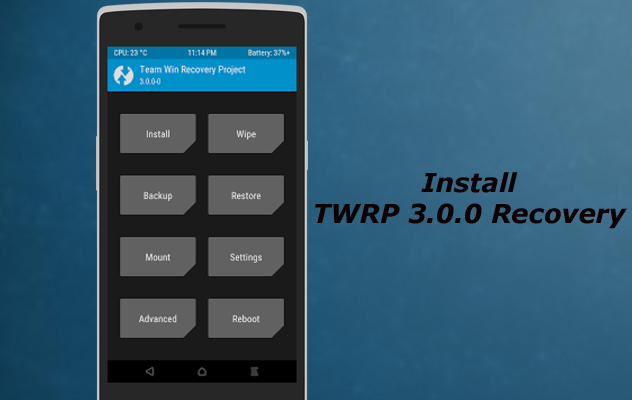 Install TWRP 3.0.0 on Android Phones