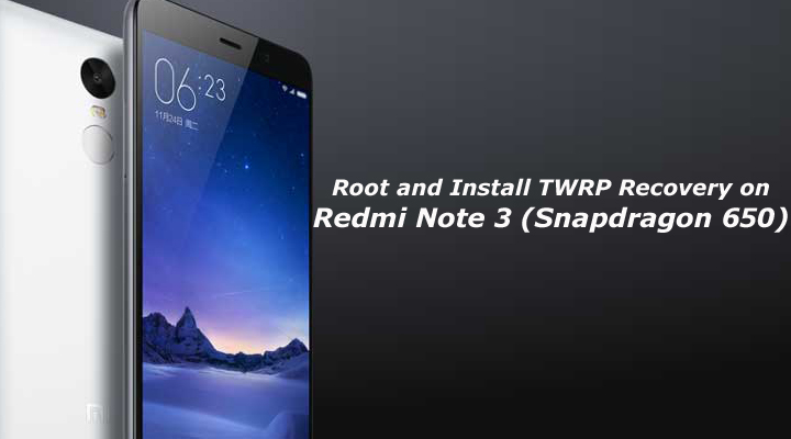 Root Redmi Note 3 and Install TWRP Recovery (Snapdragon 650)