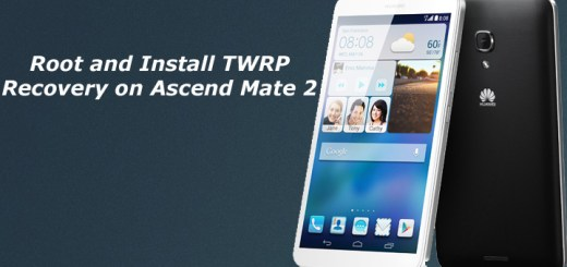 Root and Install TWRP Recovery on Huawei Ascend Mate 2