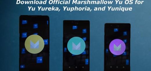 Download Official Marshmallow Yu OS for Yu Yureka, Yuphoria, and Yunique