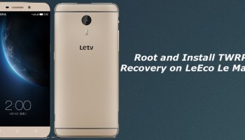 How to Root and Install TWRP Recovery on Letv Le 1 Pro
