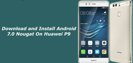 Download and Install Android 7.0 Nougat On Huawei P9