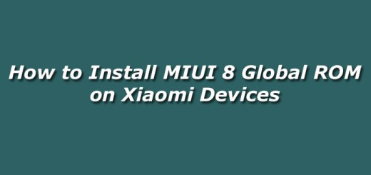 How to Install MIUI 8 Global ROM on Xiaomi Devices