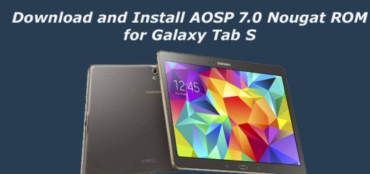 Download and Install AOSP 7.0 Nougat ROM for Galaxy Tab S