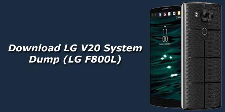Download LG V20 System Dump (LG F800L)