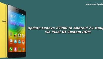 Update Lenovo A7000 To Android 71 Nougat Via Pixel UI Custom ROM