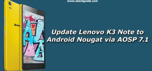 Update Lenovo K3 Note to Android Nougat via AOSP 7.1