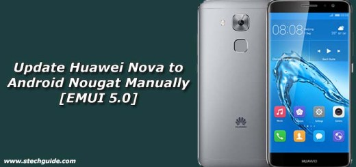 How to Update Huawei Nova to Android Nougat Manually [EMUI 5.0]