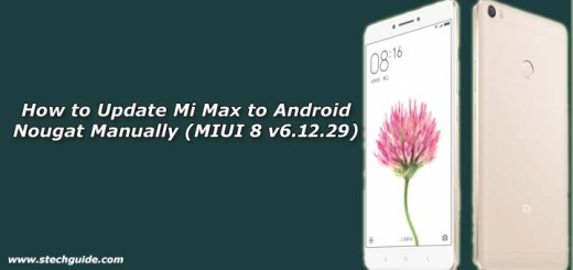 How to Update Mi Max to Android Nougat Manually (MIUI 8 v6.12.29)