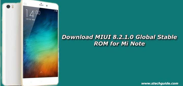Download MIUI 8.2.1.0 Global Stable ROM for Mi Note