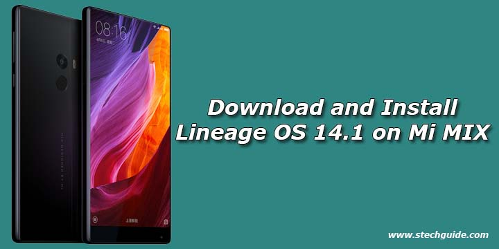 Download and Install Lineage OS 14.1 on Mi MIX