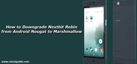 How to Downgrade Nextbit Robin from Android Nougat to Marshmallow