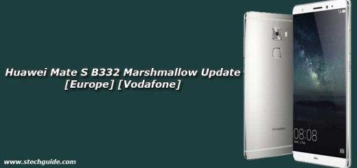 Download Huawei Mate S B332 Marshmallow Update [Europe] [Vodafone]