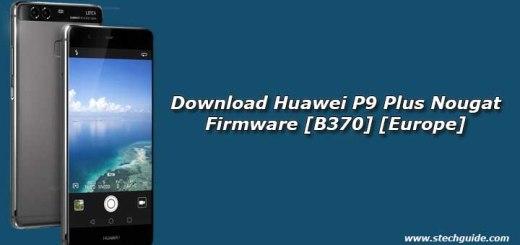 Download Huawei P9 Plus Nougat Firmware [B370] [Europe]