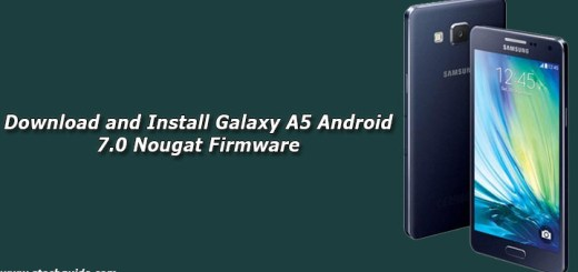 Download and Install Galaxy A5 Android 7.0 Nougat Firmware