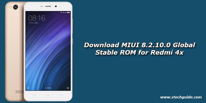 Download MIUI 8.2.10.0 Global Stable ROM for Redmi 4x