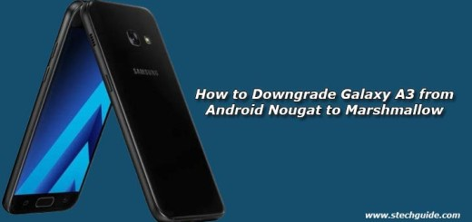 How to Downgrade Galaxy A3 from Android Nougat to Marshmallow