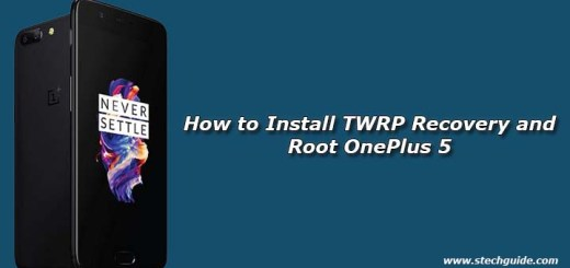 How to Install TWRP Recovery and Root OnePlus 5