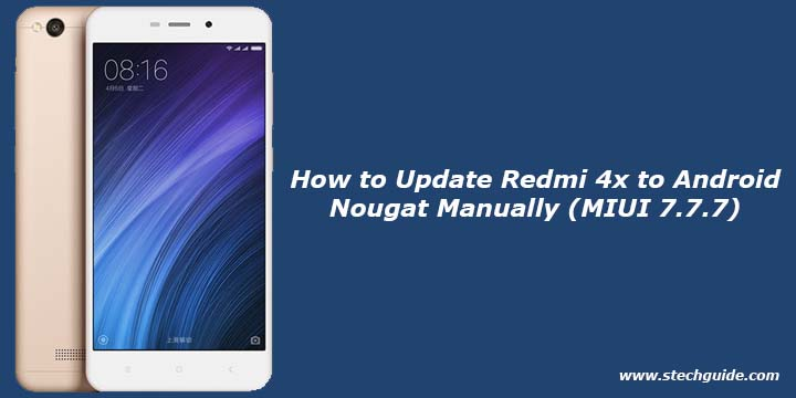How to Update Redmi 4x to Android Nougat Manually (MIUI 7.7.7)
