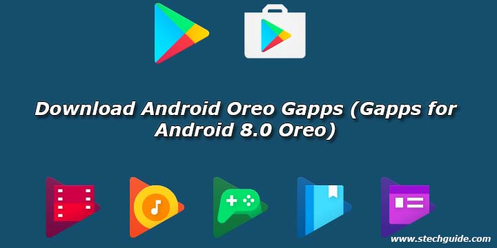 Download Android Oreo Gapps (Gapps for Android 8.0 Oreo)