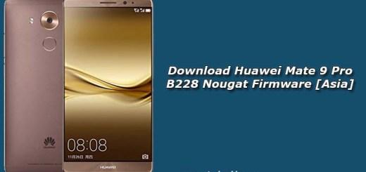 Download Huawei Mate 9 Pro B228 Nougat Firmware [Asia]