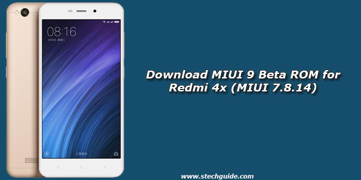 Download MIUI 9 Beta ROM for Redmi 4x (MIUI 7.8.14)