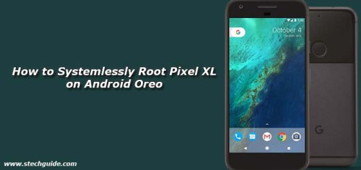 How to Systemlessly Root Pixel XL on Android Oreo