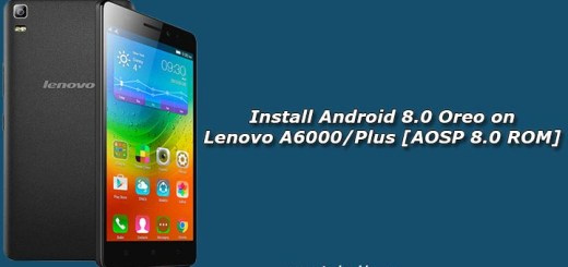 Install Android 8.0 Oreo on Lenovo A6000/Plus [AOSP 8.0 ROM]
