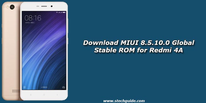 Download MIUI 8.5.10.0 Global Stable ROM for Redmi 4A