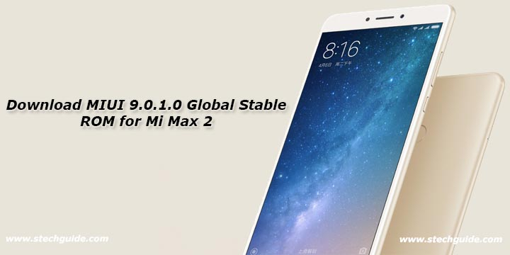 Download MIUI 9.0.1.0 Global Stable ROM for Mi Max 2