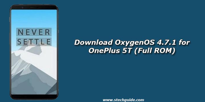 Download OxygenOS 4.7.1 for OnePlus 5T (Full ROM)