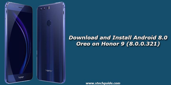 Download and Install Android 8.0 Oreo on Honor 9 (8.0.0.321)