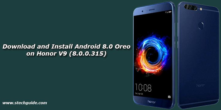 Download and Install Android 8.0 Oreo on Honor V9 (8.0.0.315)
