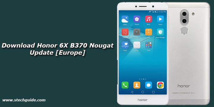 Download Honor 6X B370 Nougat Update [Europe]