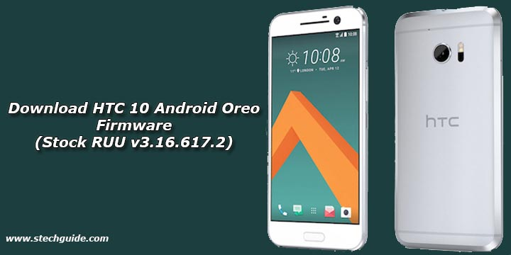 Download HTC 10 Android Oreo Firmware (Stock RUU v3.16.617.2)