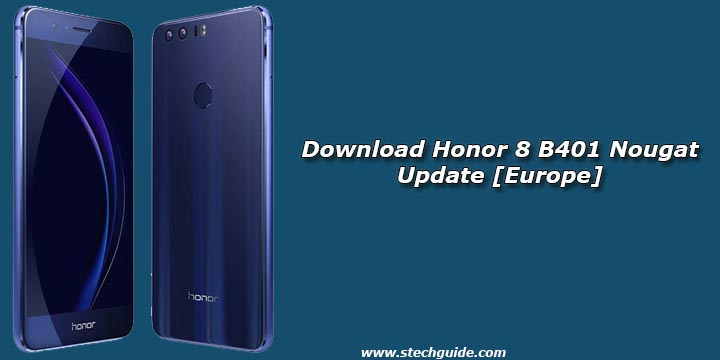 Download Honor 8 B401 Nougat Update [Europe]