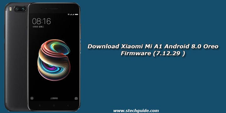 Download Xiaomi Mi A1 Android 8.0 Oreo Firmware (7.12.29 )