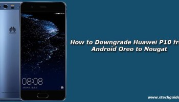 Easiest way to Downgrade from Android Oreo to Nougat