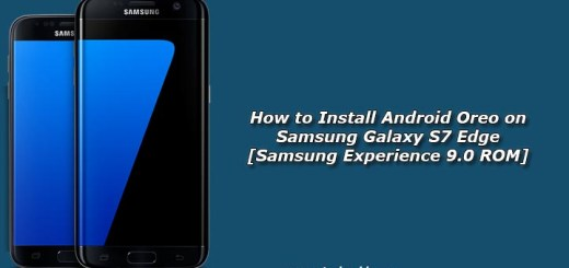 How to Install Android Oreo on Galaxy S7 Edge [Samsung Experience 9.0 ROM]