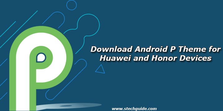 Download Android P Theme for Huawei and Honor Devices