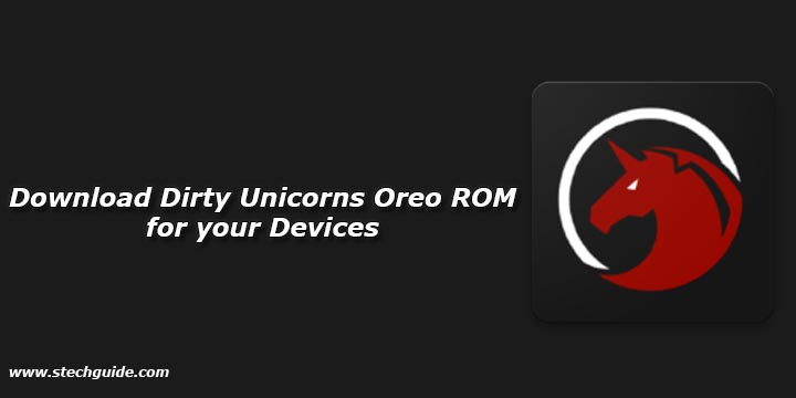 Download Dirty Unicorns Oreo ROM for your Devices