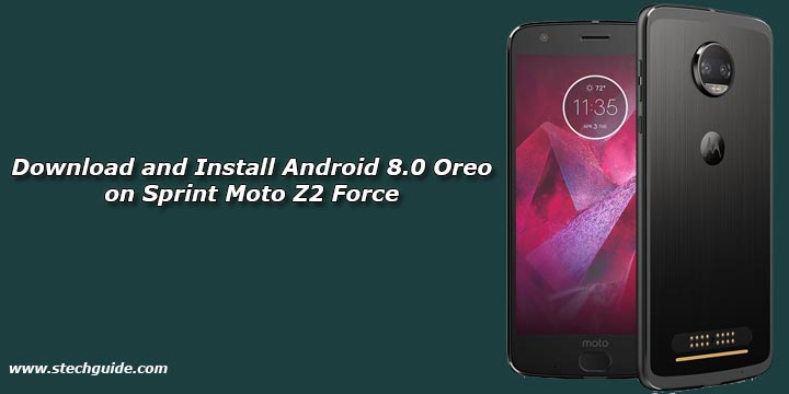 Download and Install Android 8.0 Oreo on Sprint Moto Z2 Force