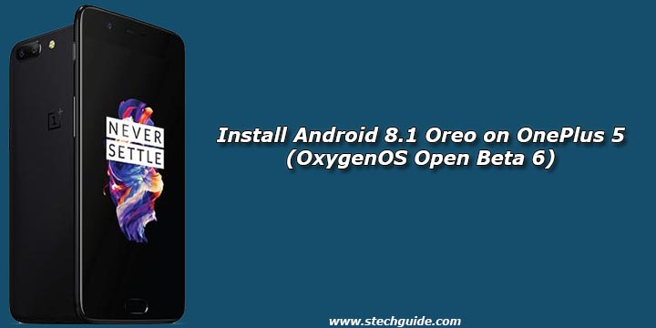 Install Android 8.1 Oreo on OnePlus 5 (OxygenOS Open Beta 6)