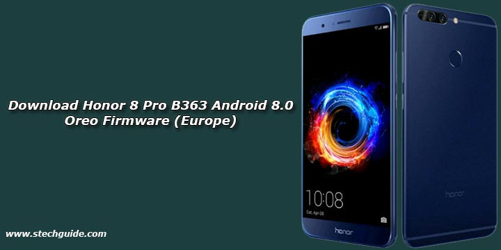 Download Honor 8 Pro B363 Android 8.0 Oreo Firmware (Europe)