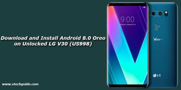 Download and Install Android 8.0 Oreo on Unlocked LG V30 (US998)