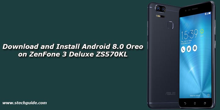 Download and Install Android 8.0 Oreo on ZenFone 3 Deluxe ZS570KL