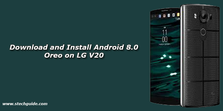 Download and Install Android 8.0 Oreo on LG V20