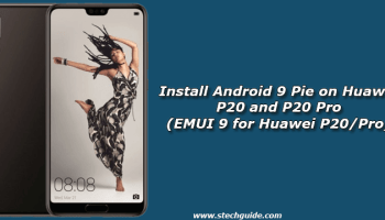 Install Android 9 Pie on Huawei Mate 10 Pro (EMUI 9 for Huawei Mate