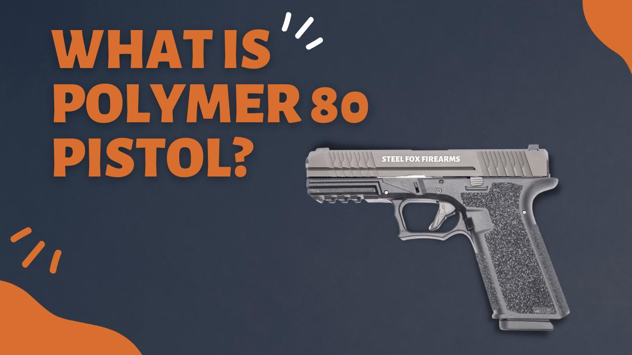 Polymer 80 Pistol