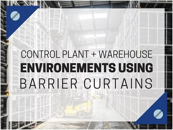 control-plant-and-warehouse-environments-using-barrier-curtains